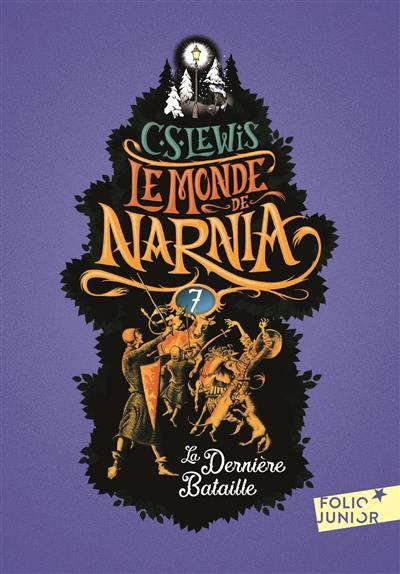 Le monde de Narnia, La dernière bataille, Vol. 7