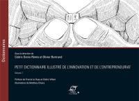Petit dictionnaire illustré de l'innovation et de l'entrepreneuriat. Volume 1,