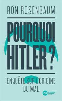 Pourquoi Hitler ?