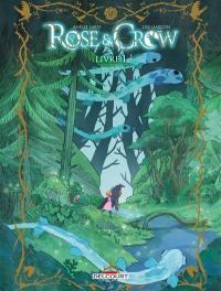 Rose & Crow. Vol. 1