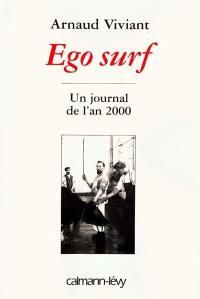 Ego surf : un journal de l'an 2000