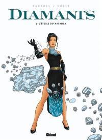 Diamants. Volume 3, L'étoile du Katanga