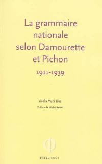 La grammaire nationale selon Damourette et Pichon, 1911-1939