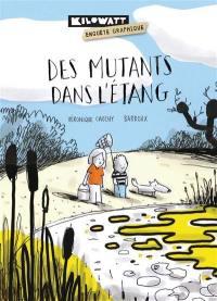 Des mutants dans l'étang