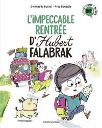 Hubert Falabrak, L'impeccable rentrée d'Hubert Falabrak