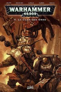 Warhammer 40.000. Vol. 4. Le clan des Orks