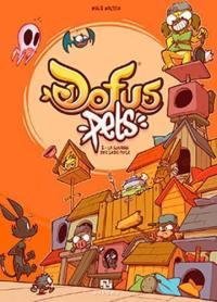 Dofus pets. Volume 2, La guerre des laids poils