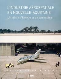L'industrie aérospatiale en Nouvelle-Aquitaine : un siècle d'histoire et de patrimoine