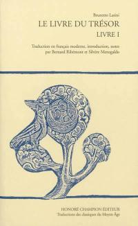 Le livre du Trésor. Volume 1,