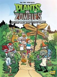 Plants vs zombies. Vol. 16. Le livre dont vous êtes le zombie