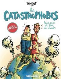 Les catastrophobes : rions avec la fin du monde