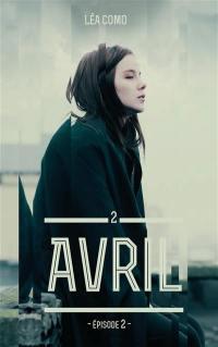 Avril. Volume 2-2,
