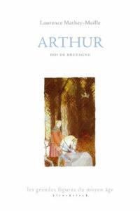 Arthur, roi de Bretagne