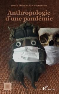 Anthropologie d'une pandémie