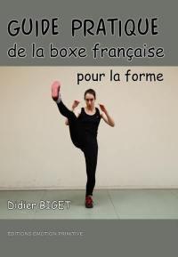 Guide pratique de la boxe française pour la forme