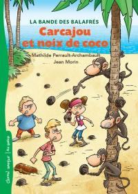 La bande des balafrés. Volume 2, Carcajou et noix de coco