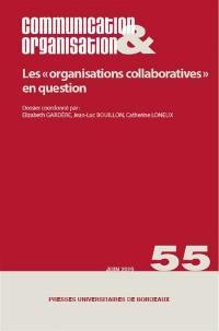 Communication & organisation. n° 55, Les organisations collaboratives en question