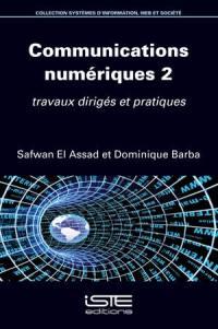 Communications numériques. Volume 2, Travaux dirigés et pratiques