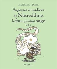 Sagesses et malices de Nasreddine, le fou qui était sage. Volume 3,