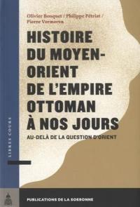 Histoire du Moyen-Orient de l'Empire ottoman à nos jours