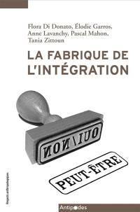 La fabrique de l'intégration