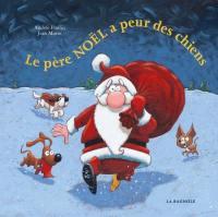 Le père Noël a peur des chiens