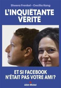 L'inquiétante vérité : comment Facebook cherche à dominer le monde