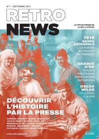 Retronews, n° 1. Découvrir l'histoire par la presse