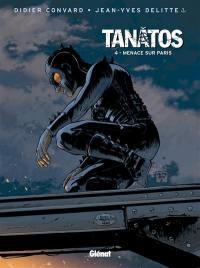 Tanâtos. Volume 4, Menace sur Paris