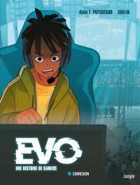 Evo, une histoire de gamers. Vol. 1. Connexion