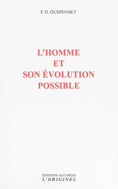 L'homme et son évolution possible