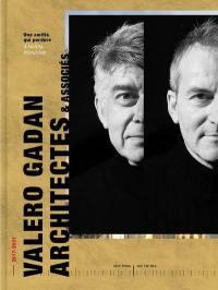 Valero Gadan architectes & associés. Volume 2, Une amitié qui perdure
