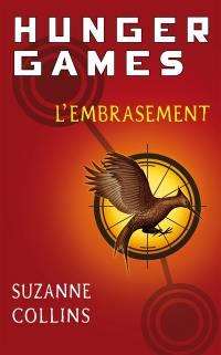 Hunger games. Volume 2, L'embrasement