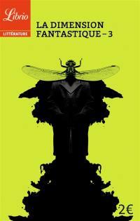 La dimension fantastique. Vol. 3. Dix nouvelles de Gustave Flaubert à Alexandro Jodorowsky