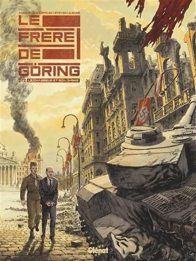 Le frère de Göring. Volume 2, Le chasseur et son ombre