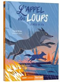 L'appel des loups. Volume 3, Le piège de feu