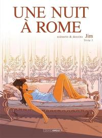 Une nuit à Rome. Volume 1,