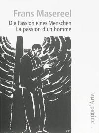 Die Passion eines Menschen = La passion d'un homme
