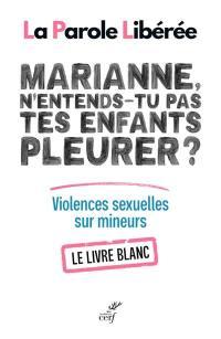 Marianne, n'entends-tu pas tes enfants pleurer ?