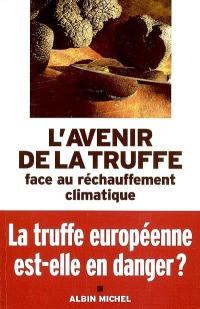 L'avenir de la truffe face au réchauffement climatique