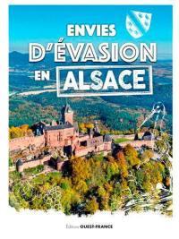 Envies d'évasion en Alsace