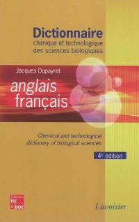 Dictionnaire chimique et technologique des sciences biologiques