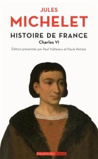 Histoire de France. Volume 4, Charles VI