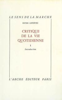 Critique de la vie quotidienne. Volume 1,