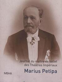 Ecrits personnels, Journal du maître de ballet des théâtres impériaux Marius Ivanovitch Petipa
