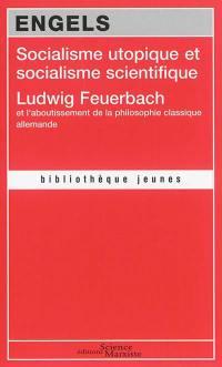 Socialisme utopique et socialisme scientifique; Ludwig Feuerbach et l'aboutissement de la philosophie classique allemande