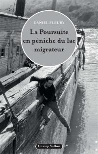 La poursuite en péniche du lac migrateur