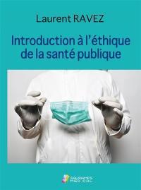 Introduction à l'éthique de la santé publique