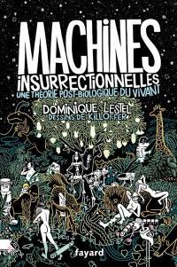 Traité d'éthologie philosophique. Volume 1, Machines insurrectionnelles