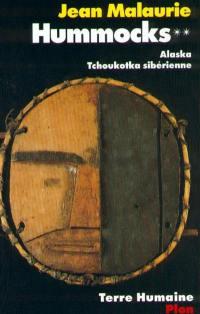 Hummocks. Volume 1, Nord-Groenland, Arctique central canadien